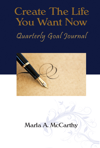 Create The Life You Want Now: Quarterly Goal Journal
